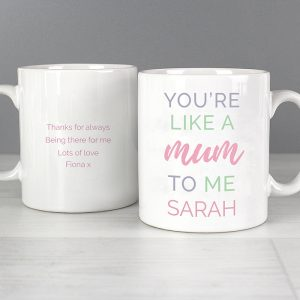 ou are Like a Mum To Me Personalised Mug